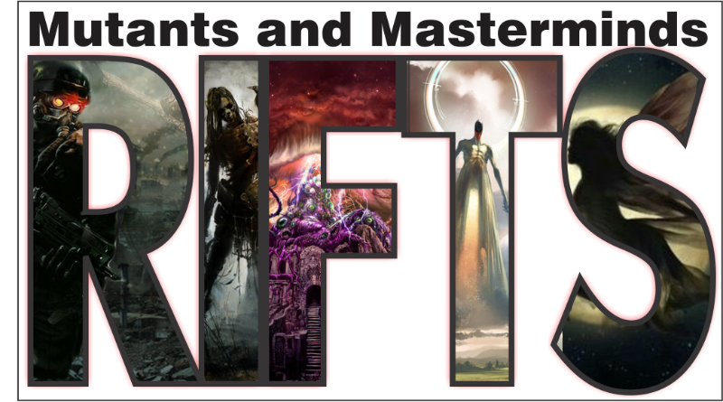 Mutants & Masterminds RIFTS Campaign